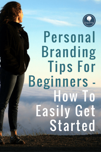 Personal Branding Tips For Beginners: How To Easily Get Started